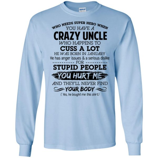 Have A Crazy Uncle He Was Born In January T-Shirts, Hoodie, Tank