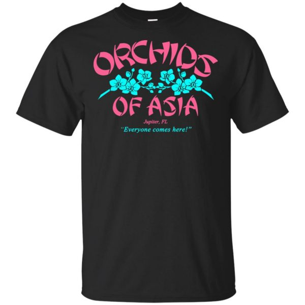 Orchids Of Asia Everyone Comes Here T-Shirts, Hoodie, Tank Funny Quotes 3