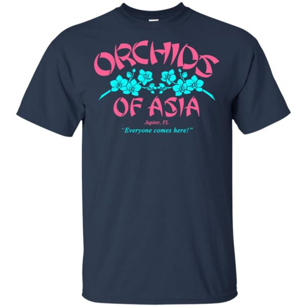 Orchids Of Asia Everyone Comes Here T-Shirts, Hoodie, Tank Funny Quotes 6