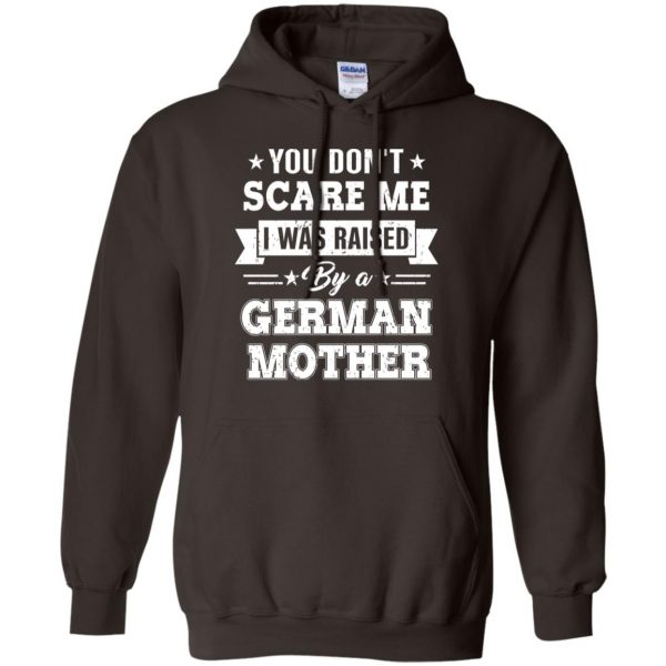 You Don't Scare Me I Was Raised By A German Mother T-Shirts, Hoodie, Tank Apparel 9