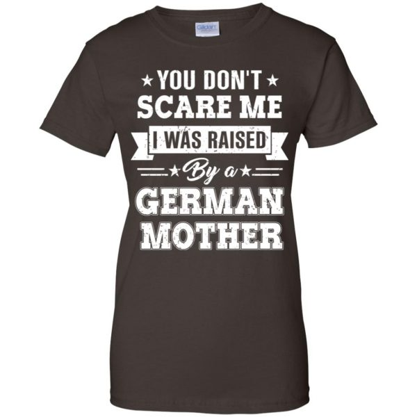 You Don't Scare Me I Was Raised By A German Mother T-Shirts, Hoodie, Tank Apparel 12