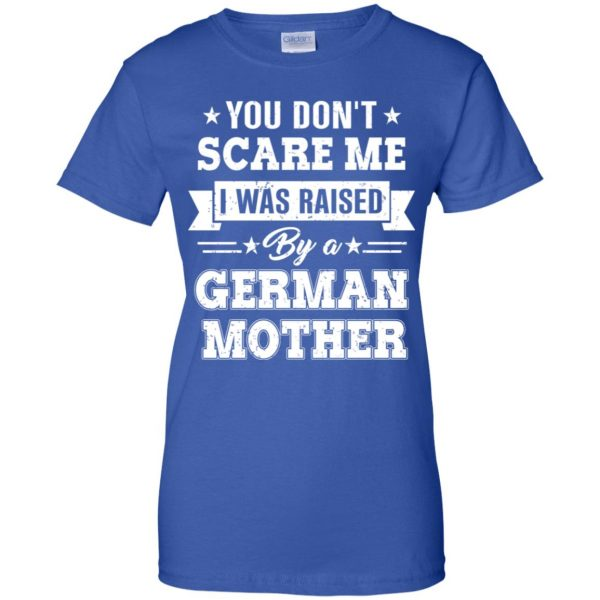 You Don't Scare Me I Was Raised By A German Mother T-Shirts, Hoodie, Tank Apparel 14