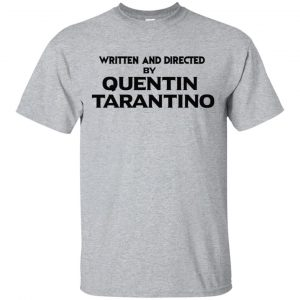 Written And Directed By Quentin Tarantino T-Shirts, Hoodie, Tank Apparel