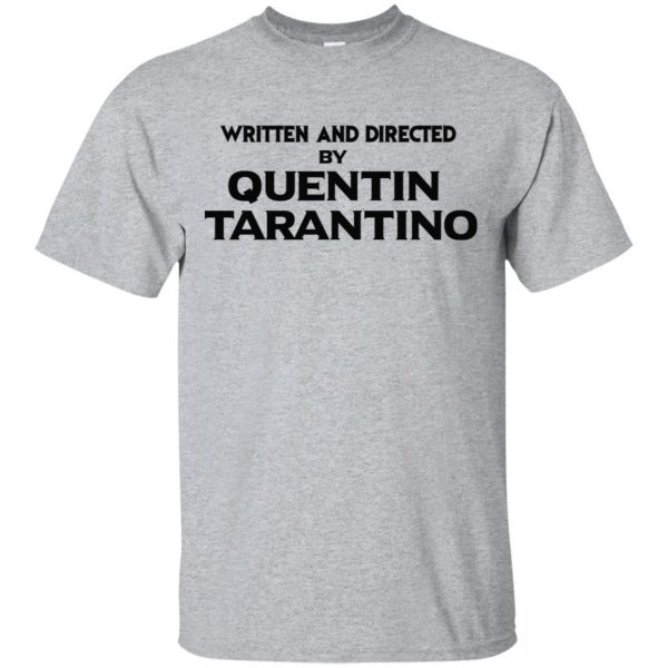 Written And Directed By Quentin Tarantino T-Shirts, Hoodie, Tank Apparel 3