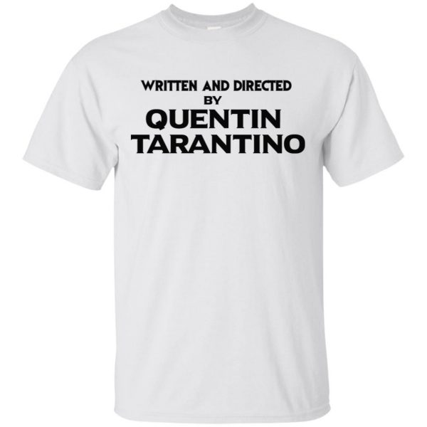 Written And Directed By Quentin Tarantino T-Shirts, Hoodie, Tank Apparel 4