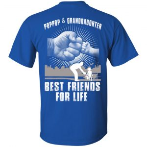 Poppop And Granddaughter Best Friends For Life T-Shirts, Hoodie, Tank