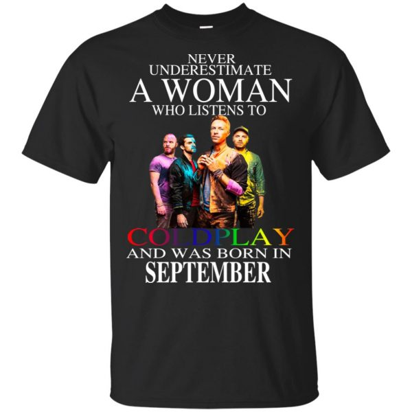 A Woman Who Listens To Coldplay And Was Born In September T-Shirts, Hoodie, Tank Apparel 3