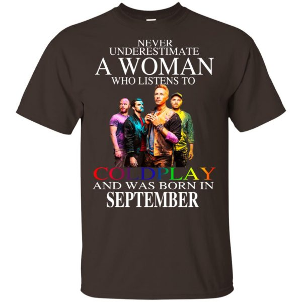 A Woman Who Listens To Coldplay And Was Born In September T-Shirts, Hoodie, Tank Apparel 4