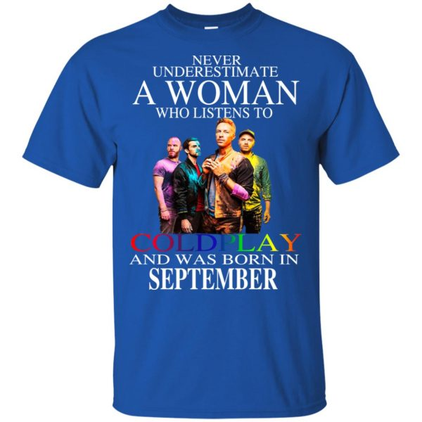 A Woman Who Listens To Coldplay And Was Born In September T-Shirts, Hoodie, Tank Apparel 5