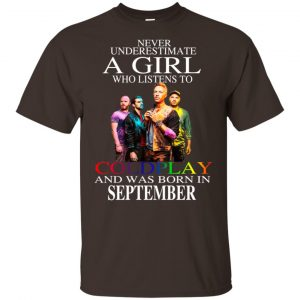 A Girl Who Listens To Coldplay And Was Born In September T-Shirts, Hoodie, Tank Apparel 2