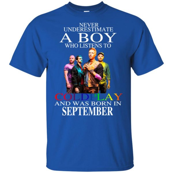 A Boy Who Listens To Coldplay And Was Born In September T-Shirts, Hoodie, Tank Apparel 4