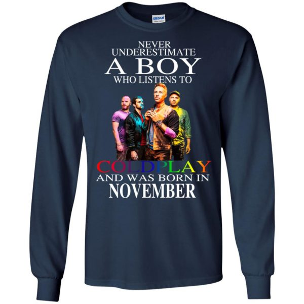 A Boy Who Listens To Coldplay And Was Born In November T-Shirts, Hoodie, Tank Apparel
