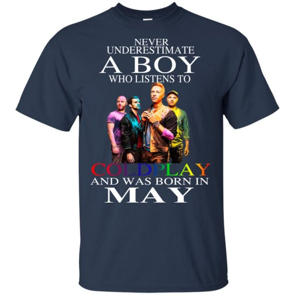 A Boy Who Listens To Coldplay And Was Born In May T-Shirts, Hoodie, Tank Apparel