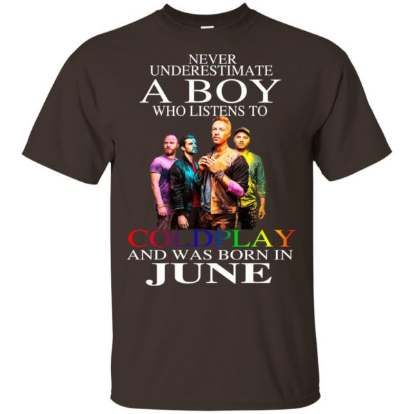 A Boy Who Listens To Coldplay And Was Born In June T-Shirts, Hoodie, Tank Apparel 6