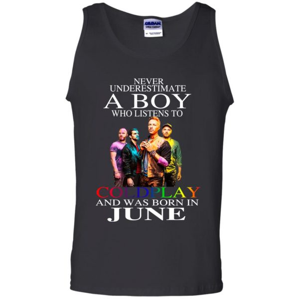 A Boy Who Listens To Coldplay And Was Born In June T-Shirts, Hoodie, Tank Apparel 13