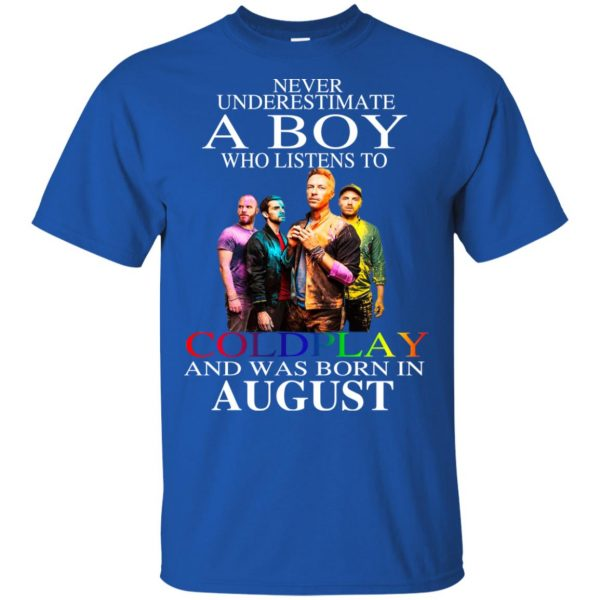 A Boy Who Listens To Coldplay And Was Born In August T-Shirts, Hoodie, Tank Apparel