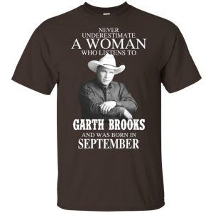 A Woman Who Listens To Garth Brooks And Was Born In September T-Shirts, Hoodie, Tank Apparel 2