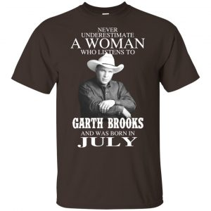 A Woman Who Listens To Garth Brooks And Was Born In July T-Shirts, Hoodie, Tank Apparel 2