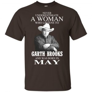 A Woman Who Listens To Garth Brooks And Was Born In May T-Shirts, Hoodie, Tank Apparel 2