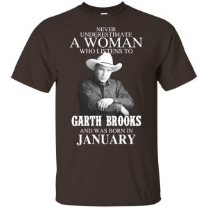 A Woman Who Listens To Garth Brooks And Was Born In January T-Shirts, Hoodie, Tank Apparel 2