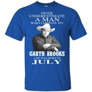 A Man Who Listens To Garth Brooks And Was Born In July T-Shirts, Hoodie, Tank Apparel 2