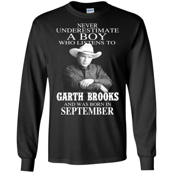 A Boy Who Listens To Garth Brooks And Was Born In September T-Shirts, Hoodie, Tank Apparel 7
