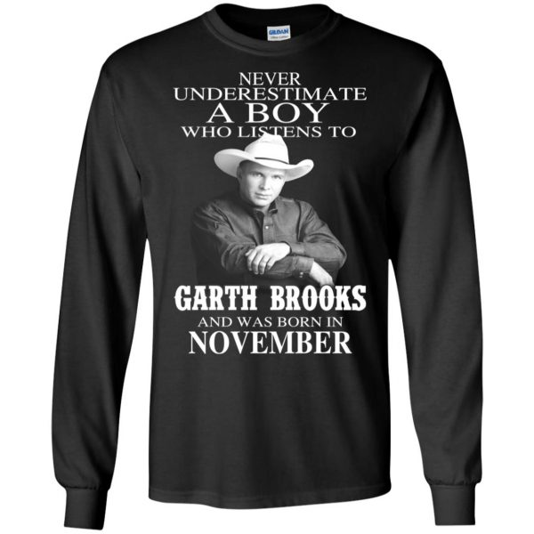 A Boy Who Listens To Garth Brooks And Was Born In November T-Shirts, Hoodie, Tank Apparel 7