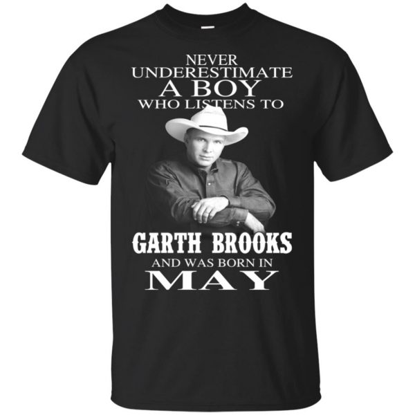 A Boy Who Listens To Garth Brooks And Was Born In May T-Shirts, Hoodie, Tank Apparel 3