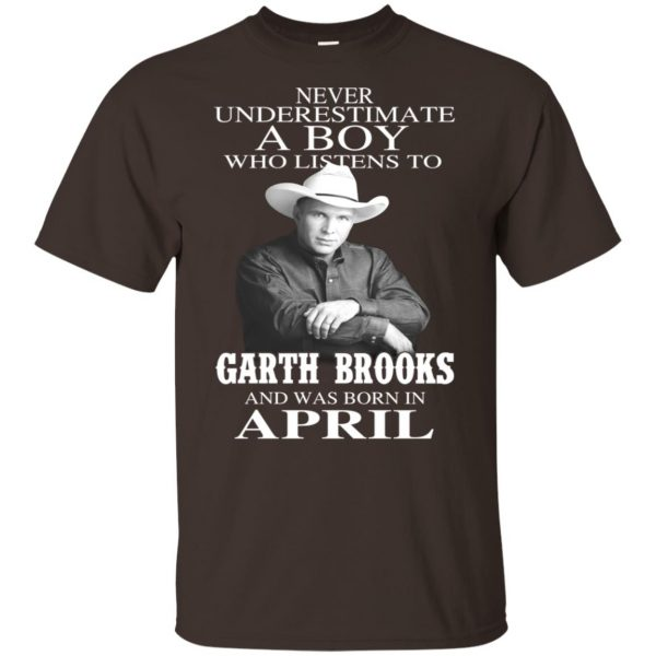 A Boy Who Listens To Garth Brooks And Was Born In April T-Shirts, Hoodie, Tank Apparel 6