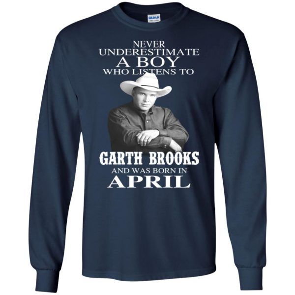 A Boy Who Listens To Garth Brooks And Was Born In April T-Shirts, Hoodie, Tank Apparel 8