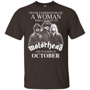 A Woman Who Listens To Motorhead And Was Born In October T-Shirts, Hoodie, Tank