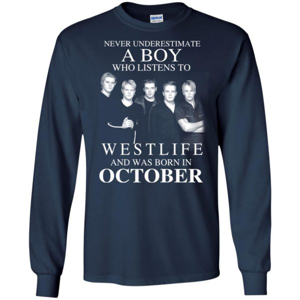 A Boy Who Listens To Westlife And Was Born In October T-Shirts, Hoodie, Tank Apparel