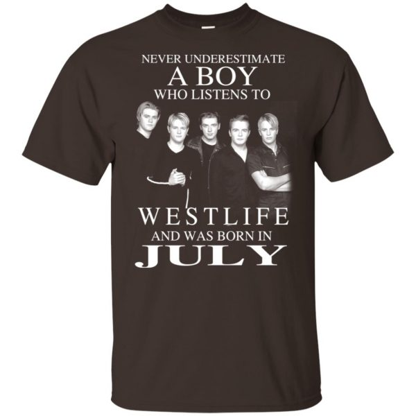 A Boy Who Listens To Westlife And Was Born In July T-Shirts, Hoodie, Tank Apparel