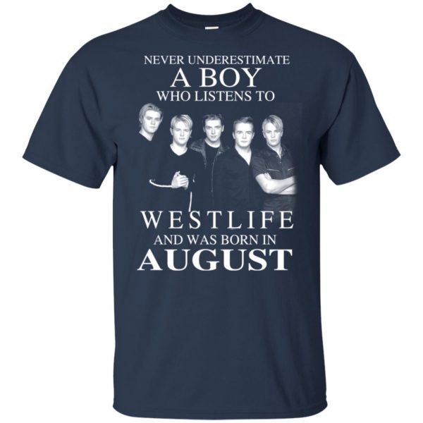 A Boy Who Listens To Westlife And Was Born In August T-Shirts, Hoodie, Tank Apparel 5