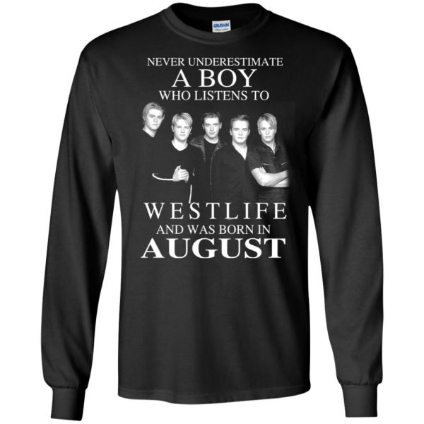 A Boy Who Listens To Westlife And Was Born In August T-Shirts, Hoodie, Tank Apparel 7