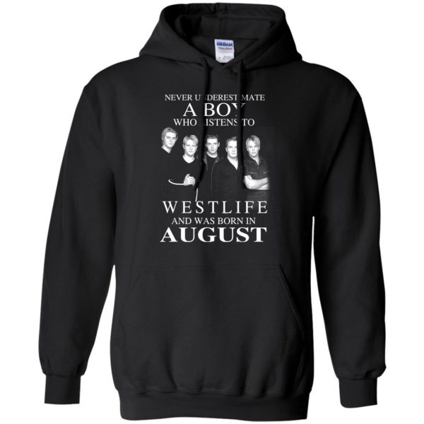 A Boy Who Listens To Westlife And Was Born In August T-Shirts, Hoodie, Tank Apparel 9