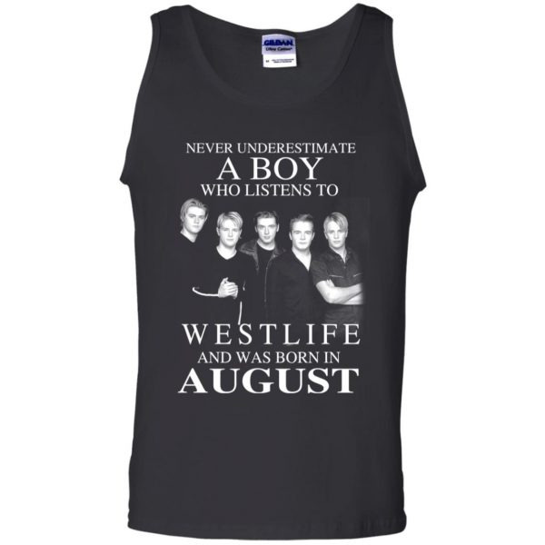 A Boy Who Listens To Westlife And Was Born In August T-Shirts, Hoodie, Tank Apparel 13
