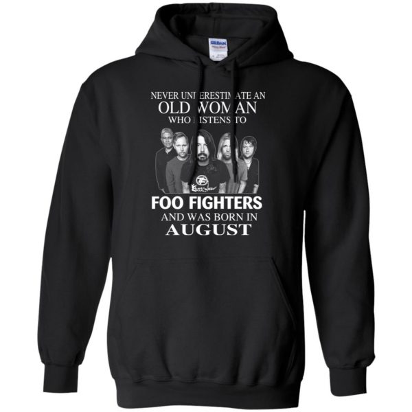 An Old Woman Who Listens To Foo Fighters And Was Born In August T-Shirts, Hoodie, Tank