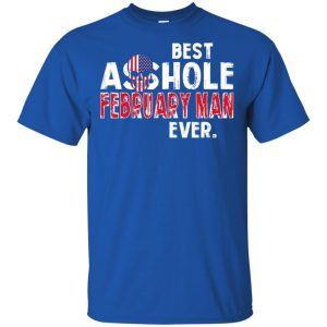 Best Asshole February Man Ever T-Shirts, Hoodie, Tank