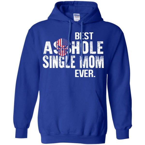 Best Asshole Single Mom Ever T-Shirts, Hoodie, Tank