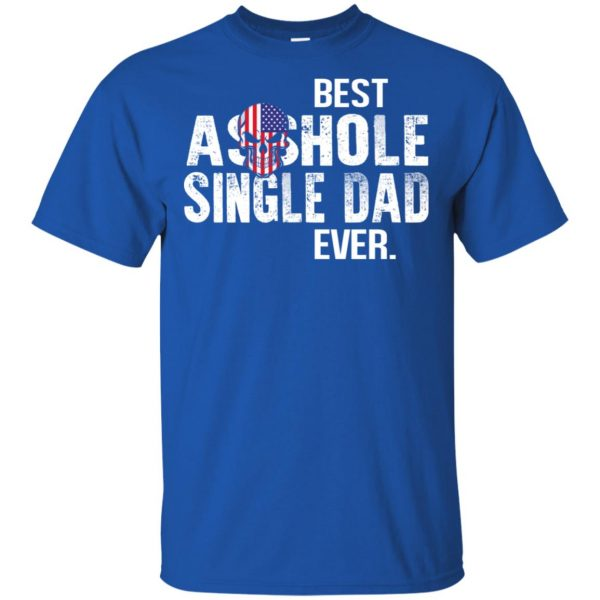 Best Asshole Single Dad Ever T-Shirts, Hoodie, Tank Family 5