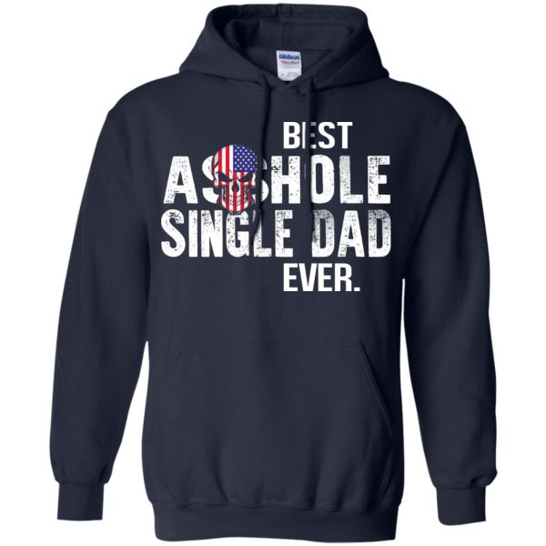 Best Asshole Single Dad Ever T-Shirts, Hoodie, Tank Family 8