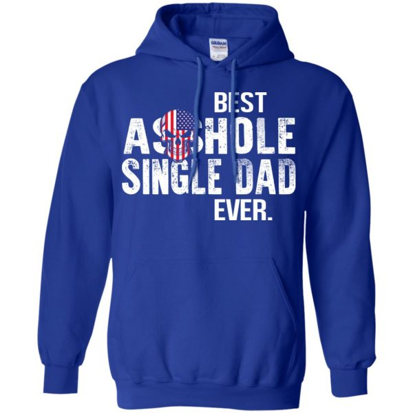 Best Asshole Single Dad Ever T-Shirts, Hoodie, Tank Family 10