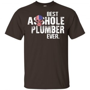 Best Asshole Plumber Ever T-Shirts, Hoodie, Tank