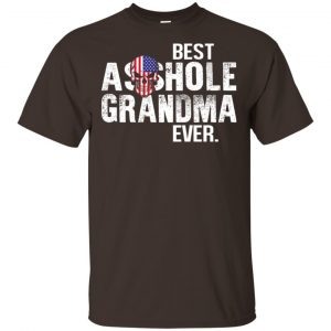 Best Asshole Grandma Ever T-Shirts, Hoodie, Tank Family