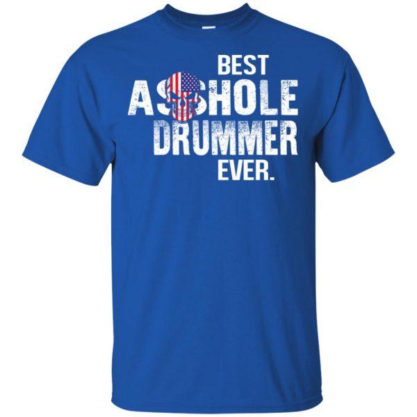Best Asshole Drummer Ever T-Shirts, Hoodie, Tank Apparel