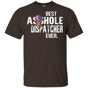 Best Asshole Dispatcher Ever T-Shirts, Hoodie, Tank Jobs 2