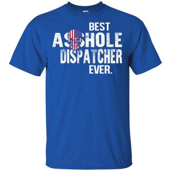 Best Asshole Dispatcher Ever T-Shirts, Hoodie, Tank Jobs 5