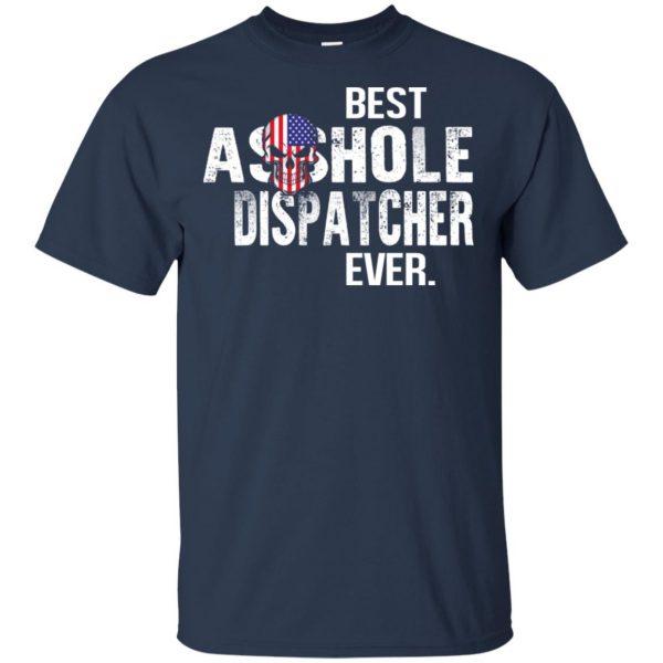 Best Asshole Dispatcher Ever T-Shirts, Hoodie, Tank Jobs 6
