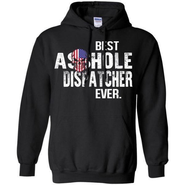 Best Asshole Dispatcher Ever T-Shirts, Hoodie, Tank Jobs 7
